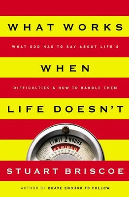 What Works When Life Doesn't - eBook  -     By: Stuart Briscoe