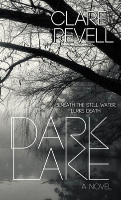 Dark Lake - eBook  -     By: Clare Revell