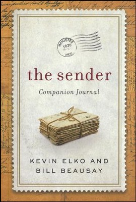 The Sender Companion Journal: Be a Blessing and Other Lessons from The Sender  -     By: Kevin Elko, Bill Beausay