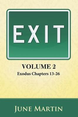 Exit: Exodus Chapters 13-26 - eBook  -     By: June Martin