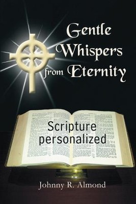 Gentle Whispers from Eternity: Scripture Personalized - eBook  -     By: Johnny Almond