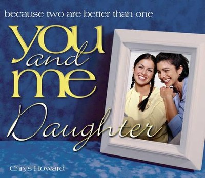 You and Me, Daughter: Because Two Are Better Than One - eBook  -     By: Chrys Howard