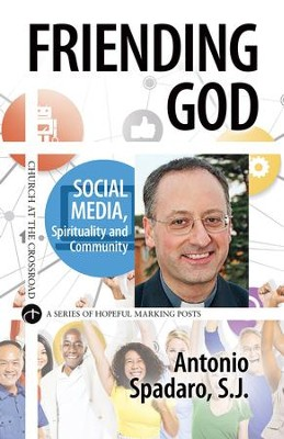 Friending God: Social Media, Spirituality and Community - eBook  -     By: Antonio Spadaro
