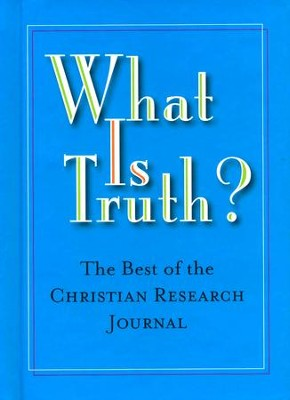 What is Truth?  -     By: Hank Hanegraaff