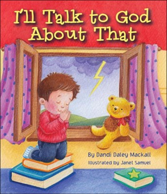 I'll Talk to God About That  -     By: Dandi Daley Mackall