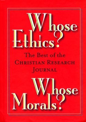 Whose Ethics? Whose Morals?  -     By: Hank Hanegraaff
