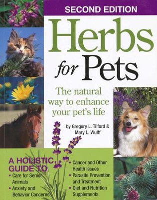 Herbs for Pets: The Natural Way to Enhance Your Pet's Life  -     By: Mary Wulff, Greg Tilford