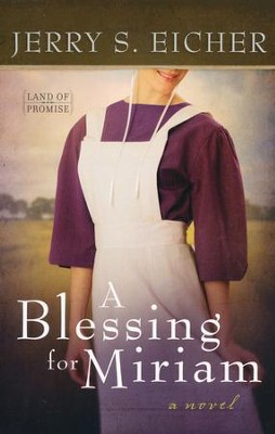 A Blessing for Miriam #2   -     By: Jerry S. Eicher