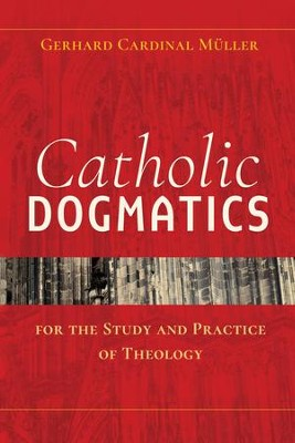 Catholic Dogmatics for the Study and Practice of Theology - eBook  -     By: Gerhard Muller