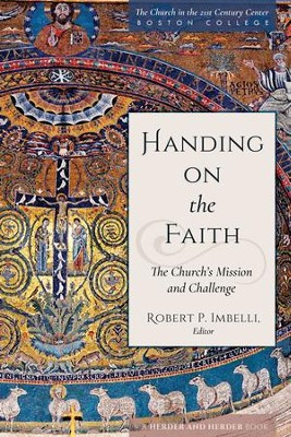 Handing on the Faith: The Church's Mission and Challenge - eBook  -     By: Robert P. Imbelli
