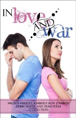 In Love and War  -     By: Miralee Ferrell