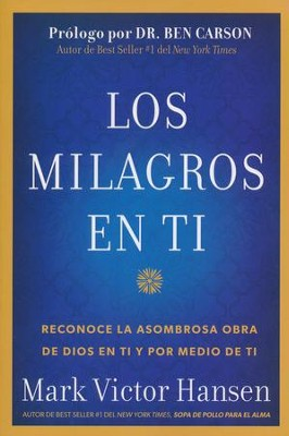 Los Milagros en Tí  (The Miracles in You)  -     By: Mark Victor Hansen