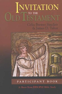 Invitation to the Old Testament: Short-Term Disciple Bible Study  -