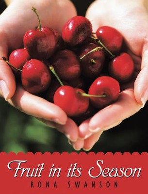 Fruit in its Season - eBook  -     By: Rona Swanson