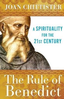 The Rule of Benedict: A Spirituality for the 21st Century - eBook  -     By: Joan Chittister