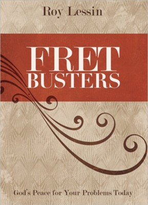 Fret Busters: God's Peace for Your Problems Today  -     By: Roy Lessin