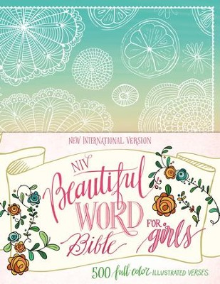 NIV Beautiful Word Bible for Girls: 500 Full-Color Illustrated Verses - eBook  -