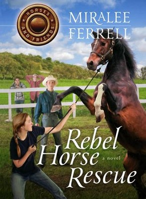 Rebel Horse Rescue   -     By: Miralee Ferrell
