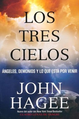 Los Tres Cielos  (The Three Heavens)  -     By: John Hagee