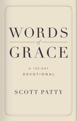 Words of Grace: A 100 Day Devotional - eBook  -     By: Scott Patty