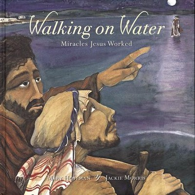 Walking on Water: Miracles Jesus Worked (Revised)  -     By: Mary Hoffman