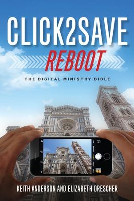 Click 2 Save REBOOT: The Digital Ministry Bible - eBook  -     By: Elizabeth Drescher, Keith Anderson