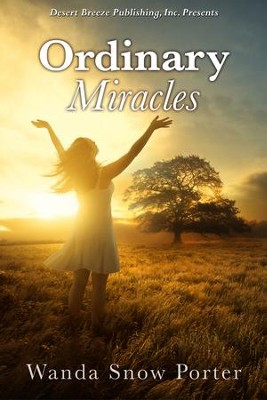 Ordinary Miracles - eBook  -     By: Wanda Snow Porter