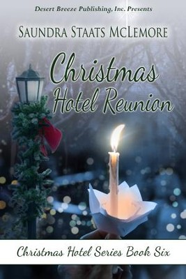 Christmas Hotel Reunion - eBook  -     By: Saundra Staats McLemore