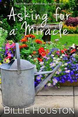 Asking for a Miracle - eBook  -     By: Billie Houston