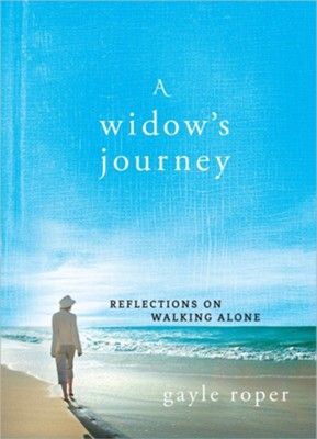A Widow's Journey: Reflections on Walking Alone   -     By: Gayle Roper