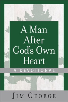 A Man After God's Own Heart-A Devotional  -     By: Jim George
