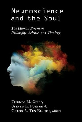 Neuroscience and the Soul: The Human Person in Philosophy, Science, and Theology - eBook  -     Edited By: Thomas M. Crisp, Steven Porter, Gregg A. Ten Elshof     By: Thomas Crisp, Steven Porter & Gregg Ten Elshof, eds.