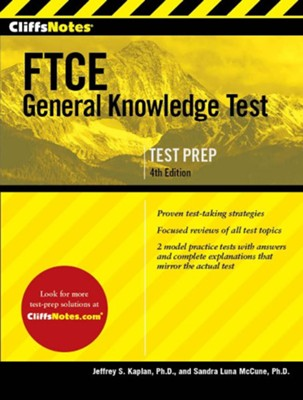 CliffsNotes FTCE General Knowledge Test 4th Edition / Revised edition  -     By: Jeffrey S. Kaplan, Sandra Luna McCune PhD