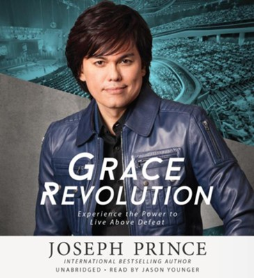 Grace Revolution: Experience The Power To Live Above Defeat Unabridged, 10 CDs  -     Narrated By: Jason Younger     By: Joseph Prince