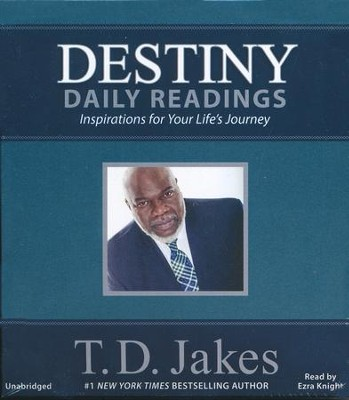 Destiny Daily Readings: Inspirations for Your Life's  Journey Unabridged, 6 CDs  -     Narrated By: Ezra Knight     By: T.D. Jakes