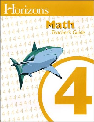 Horizons Math Grade 4 Teacher's Guide   -