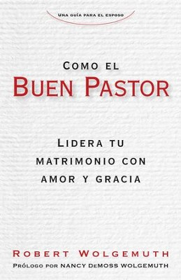 Como el buen pastor - eBook  -     By: Robert Wolgemuth