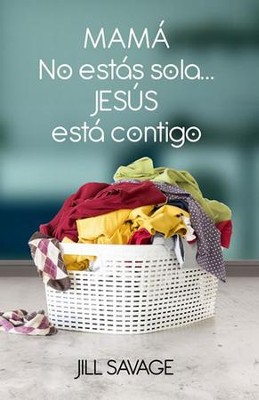 Mama, no estas sola...Jesus esta contigo - eBook  -     By: Jill Savage