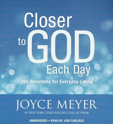 Closer To God Each Day: 365 Devotions For Everyday Living-Unabridged, 5 CDs  -     Narrated By: Jodi Carlisle     By: Joyce Meyer