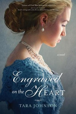 Engraved on the Heart - eBook  -     By: Tara Johnson