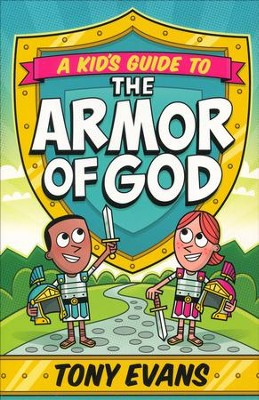 A Kid's Guide to the Armor of God  -     By: Tony Evans