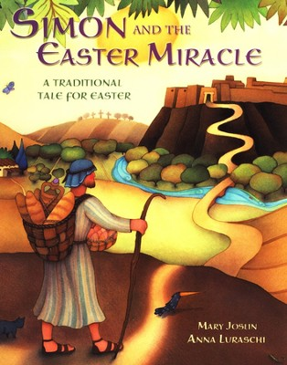 Simon and the Easter Miracle: A Traditional Tale   for Easter  -     By: Mary Joslin