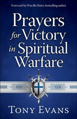 Prayers for Victory in Spiritual Warfare  -     By: Tony Evans
