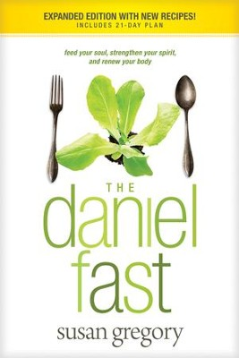 The Daniel Fast (with Bonus Content): Feed Your Soul,   Strengthen Your Spirit, and Renew Your Body-ebook  -     By: Susan Gregory