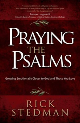 Praying the Psalms: Growing Emotionally Closer to God and Those You Love  -     By: Rick Stedman
