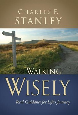 Walking Wisely: Real Life Solutions for Everyday Situations - eBook  -     By: Charles F. Stanley