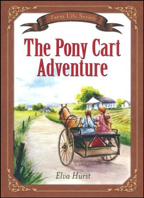The Pony Cart Adventure: Based on a True Story   -     By: Elva Hurst