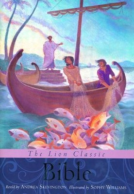 The Lion Classic Bible  -     By: Andrea Skevington     Illustrated By: Sophy Williams