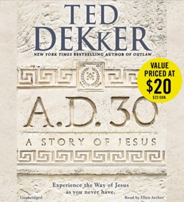 #1: A.D. 30-Unabridged, 11 CDs  -     Narrated By: Ellen Archer     By: Ted Dekker