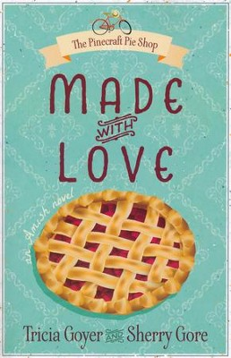#1: Made with Love  -     By: Tricia Goyer, Sherry Gore